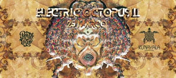 Electric Octopus foi um eventos Kunayala Productions
